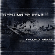 Nothing To Fear - Falling Apart (CD Cover)